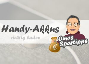 Read more about the article Handy-Akkus richtig laden