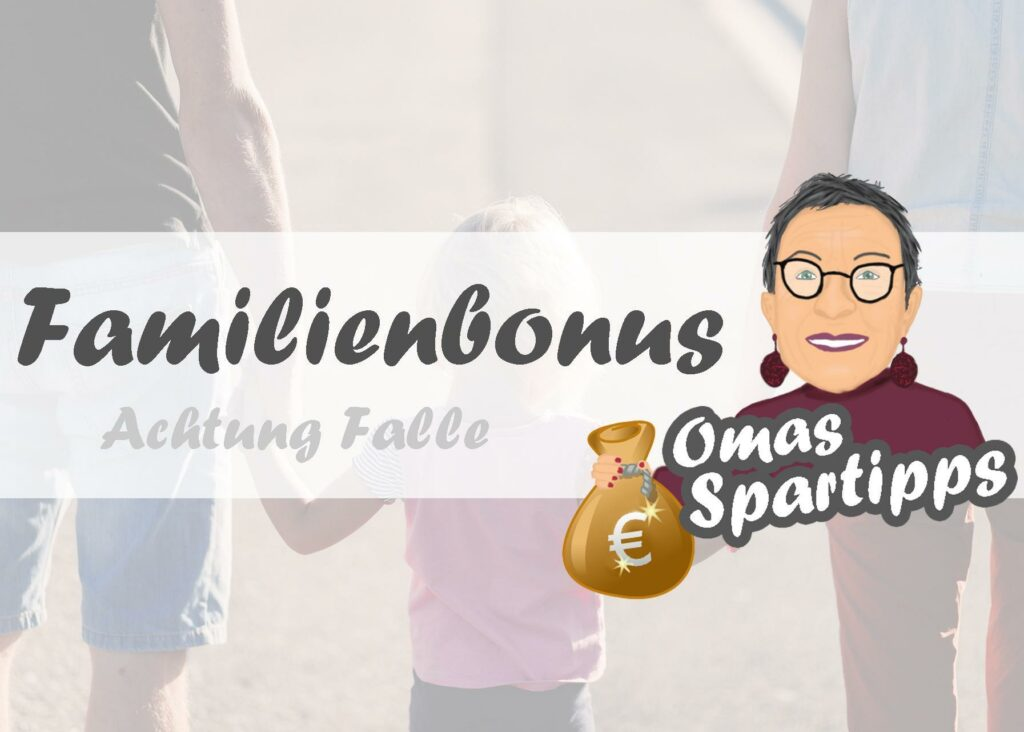 Familienbonus<br><small><small>Achtung Falle</small></small>